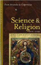 Science and Religion, 400 B.C. to A.D. 1550 – From Aristotle to Copernicus