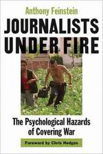 Journalists Under Fire – The Psychological Hazards  of Covering War