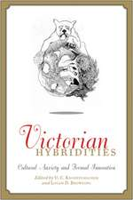 Victorian Hybridities – Cultural Anxiety and Formal Innovation