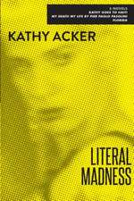 Literal Madness:  Kathy Goes to Haiti; My Death My Life by Pier Paolo Pasolini; Florida
