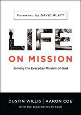 Life on Mission:  Joining the Everyday Mission of God