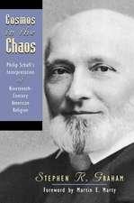 Cosmos in the Chaos:  Philip Schaff's Interpretation of Nineteenth-Century American Religion