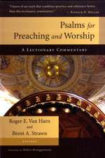 Psalms for Preaching and Worship:  A Lectionary Commentary