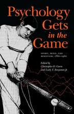 Psychology Gets in the Game: Sport, Mind, and Behavior, 1880-1960