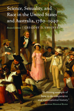 Science, Sexuality, and Race in the United States and Australia, 1780–1940