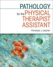 Lescher, P: Pathology for the Physical Therapist Assistant
