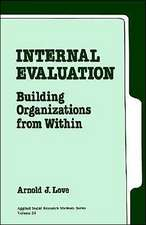 Internal Evaluation: Building Organizations from Within