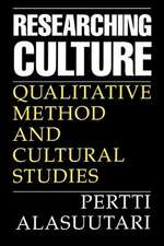 Researching Culture: Qualitative Method and Cultural Studies
