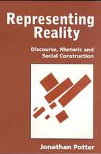 Representing Reality: Discourse, Rhetoric and Social Construction