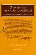 Grammar of the Mexican Language: With an Explanation of its Adverbs (1645)