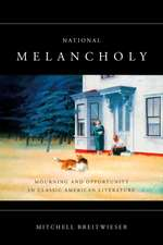 National Melancholy: Mourning and Opportunity in Classic American Literature