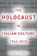 The Holocaust in Italian Culture, 1944–2010