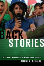 Back Stories: U.S. News Production and Palestinian Politics