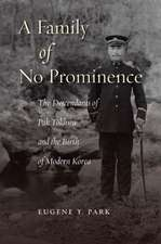 A Family of No Prominence: The Descendants of Pak Tokhwa and the Birth of Modern Korea