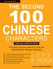 The Second 100 Chinese Characters: Traditional Character Edition: The Quick and Easy Method to Learn the Second 100 Most Basic Chinese Characters