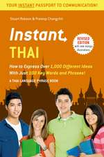 Instant Thai: How to Express 1,000 Different Ideas with Just 100 Key Words and Phrases! (Thai Phrasebook & Dictionary)