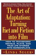 The Art of Adaptation:  Turning Fact and Fiction Into Film