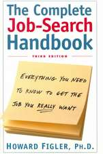 The Complete Job-Search Handbook:  Everything You Need to Know to Get the Job You Really Want