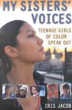 My Sisters' Voices:  Teenage Girls of Color Speak Out