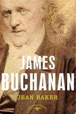 James Buchanan:  The 15th President, 1857-1861