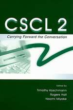 CSCL 2:  Carrying Forward the Conversation