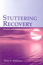 Stuttering Recovery:  Personal and Empirical Perspectives