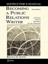 Becoming a Public Relations Writer Instructor's Manual:  A Writing Process Workbook for the Profession