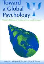 Toward a Global Psychology:  Theory, Research, Intervention, and Pedagogy