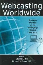 Webcasting Worldwide: Business Models of an Emerging Global Medium