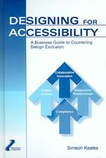 Designing for Accessibility:  A Business Guide to Countering Design Exclusion