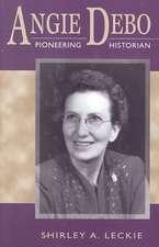 Angie Debo:  Pioneering Historian