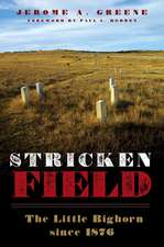 Stricken Field:  The Little Bighorn Since 1876