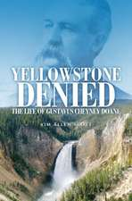 Yellowstone Denied:  The Life of Gustavus Cheyney Doane