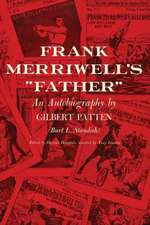 Frank Merriwell's Father:  An Autobiography by Gilbert Pattne (Burt L. Standish)
