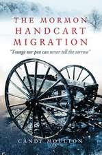 The Mormon Handcart Migration: