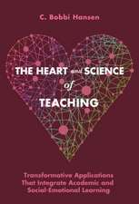 Hansen, C:  The Heart and Science of Teaching