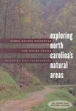 Exploring North Carolina's Natural Areas:  Parks, Nature Preserves, and Hiking Trails