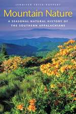 Mountain Nature:  A Seasonal Natural History of the Southern Appalachians