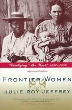 "Frontier Women:  ""Civilizing"" the West? 1840-1880"