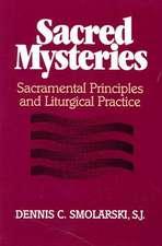 Sacred Mysteries:  Sacramental Principles and Liturgical Practice