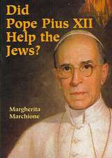 Did Pope Pius XII Help the Jews?