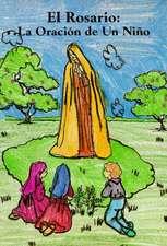 El Rosario:  La Oracion de un Nino