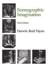 The Scenographic Imagination, Third Edition
