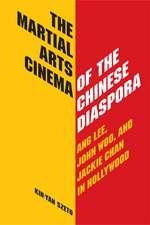The Martial Arts Cinema of the Chinese Diaspora: Ang Lee, John Woo, and Jackie Chan in Hollywood