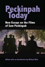 Peckinpah Today: New Essays on the Films of Sam Peckinpah