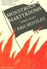 Monstrous Martyrdoms: Three Plays