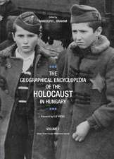 The Geographical Encyclopedia of the Holocaust in Hungary