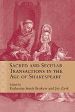 Sacred and Secular Transactions in the Age of Shakespeare