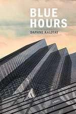 Blue Hours: A Novel
