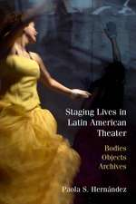 Staging Lives in Latin American Theater